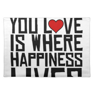Doing What You Love Is Where Happiness Lives Placemat
