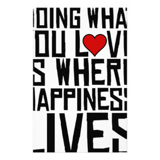 Doing What You Love Is Where Happiness Lives Stationery