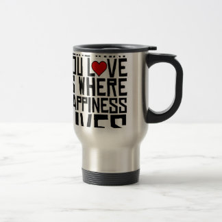 Doing What You Love Is Where Happiness Lives Travel Mug