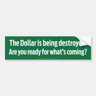 Dollar Destruction Bumper Sticker
