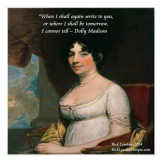 Dolly Madison Famous Where I'll Be Quote Poster Posters
