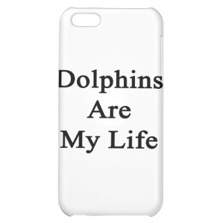 Dolphins Are My Life iPhone 5C Case