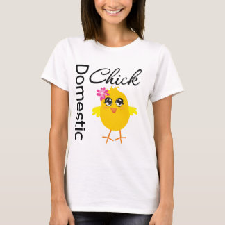 Domestic Chick T-Shirt