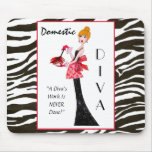 """Domestic Diva"" - A Diva's work is never done! Mouse Pad"