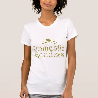 Domestic Goddess T-shirts