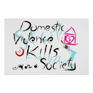 Domestic Violence Kills Society Print