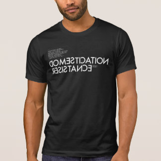 Domestication Resistance, the best take T-Shirt