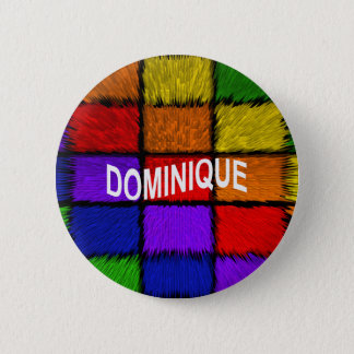 DOMINIQUE 6 CM ROUND BADGE