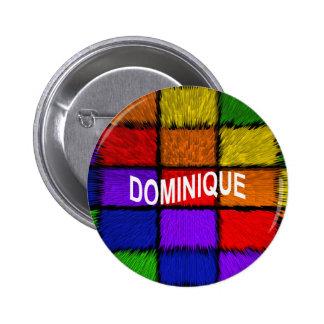 DOMINIQUE 6 CM ROUND BADGE
