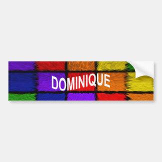 DOMINIQUE BUMPER STICKER