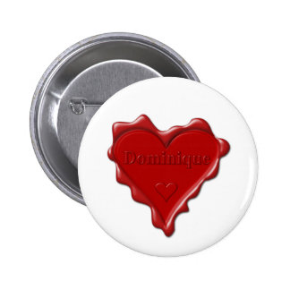 Dominique. Red heart wax seal with name Dominique. 6 Cm Round Badge