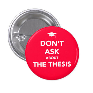Don t Ask about The Thesis badge