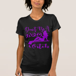 Don't Be A Basic Witch  FB.com/USAPatriotGraphics T-Shirt
