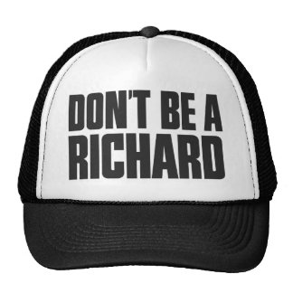 Don t Be A Richard Mesh Hats