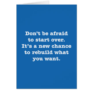 Don't Be Afraid To Start Over. It's A New … Card