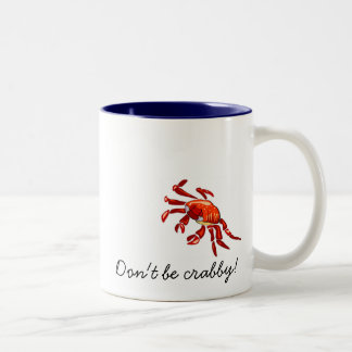 Don t be crabby coffee mugs