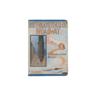 Don't Blame It All On Broadway Passport Holder