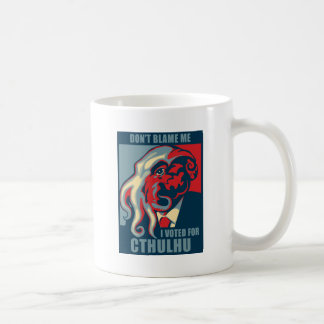 Don t Blame Me I voted for Cthulhu Coffee Mug