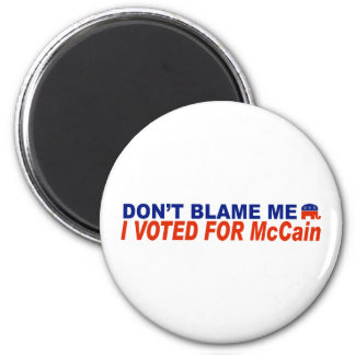 Don t Blame Me I Voted For McCain Refrigerator Magnet