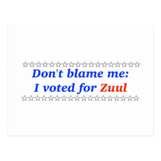 Don t blame me I voted for Zuul Postcards
