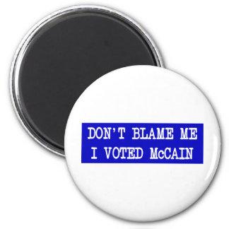 Don t Blame Me I Voted McCain Fridge Magnet