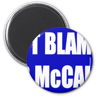 Don t Blame Me I Voted McCain Refrigerator Magnets