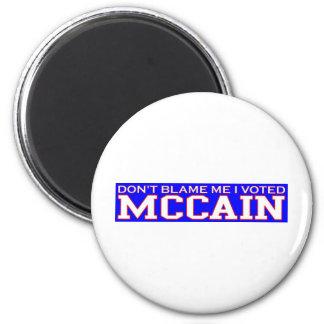 Don t Blame Me I Voted McCain Refrigerator Magnet