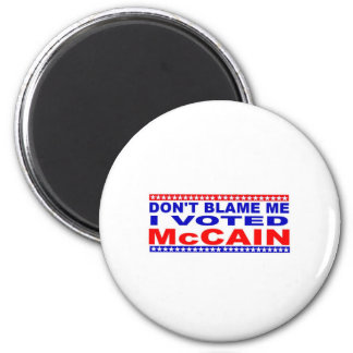 Don t Blame Me I Voted McCain Magnets