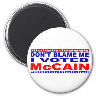 Don;t Blame Me I Voted McCain Refrigerator Magnets