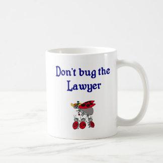 Don t Bug the Lawyer Mug