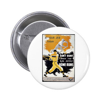 Don t Bunt When The U S Needs Home Runs Pinback Buttons