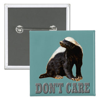 DON T CARE Honey Badger Pinback Button