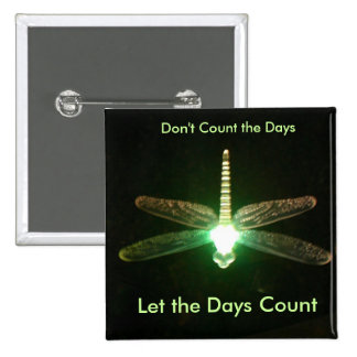 Don t Count the Days Button