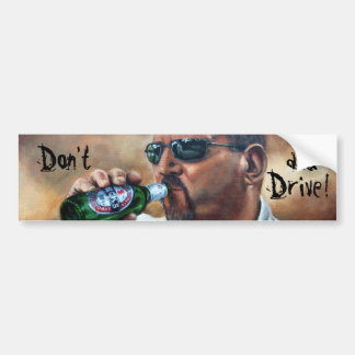Don t Drink and Drive Bumper Sticker