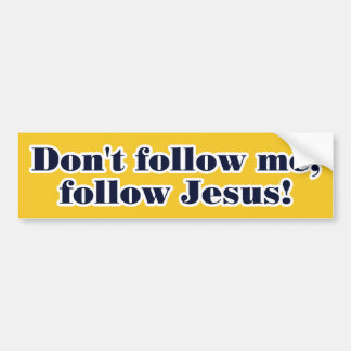 Don t Follow Me Bumper Stickers