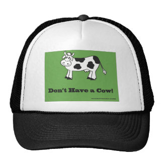 Don t Have a Cow Trucker Hats