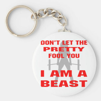 Don't Let The Pretty Fool You I Am A Beast Basic Round Button Key Ring
