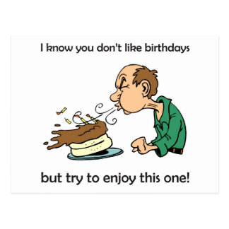 Don t like hate birthdays Middle age birthday Post Card