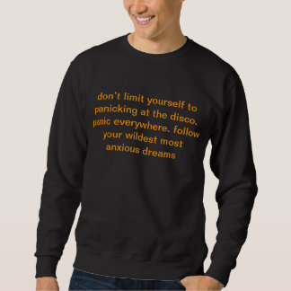 don't limit yourself to panicking at the disco.... pull over sweatshirt