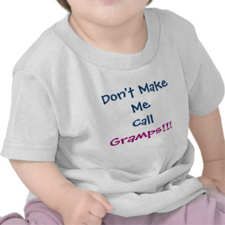 Don t Make Me Call Gramps Grandpa Infant T-Shirt