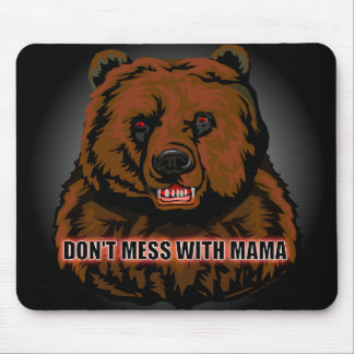"""DON""""T MESS WITH MAMA  - Mouse Pad"""