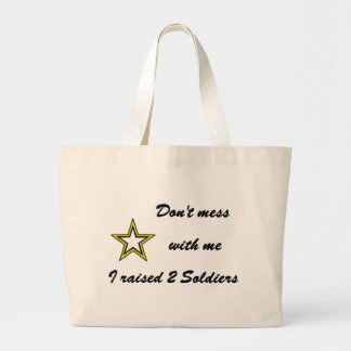 Don t mess with me I raised 2 Soldiers Tote Bags