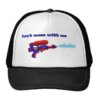 Don t mess with me red water pistol hat