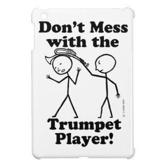 Don t Mess With The Trumpet Player Cover For The iPad Mini