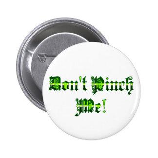 Don t Pinch Me Button