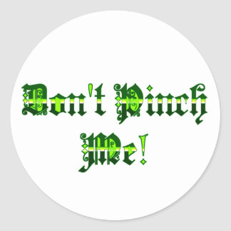 Don t Pinch Me Sticker