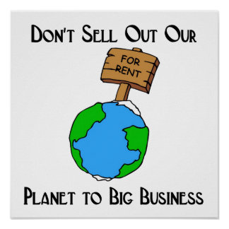 Don t sell out our planet poster