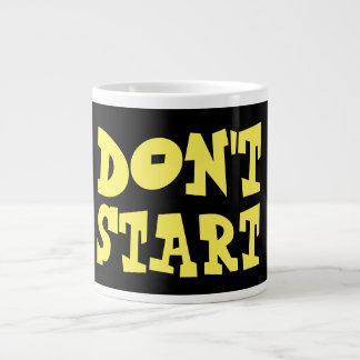 Don´t start - Quote Mug