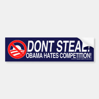 Don t Steal Obama Hates Competition Bumper Stickers