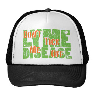 Don t Tick Me Off - Lyme Disase Trucker Hats